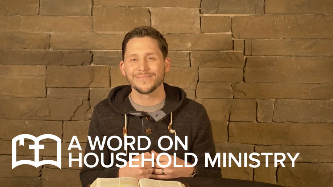 Table Talk: A Word on Household Ministry