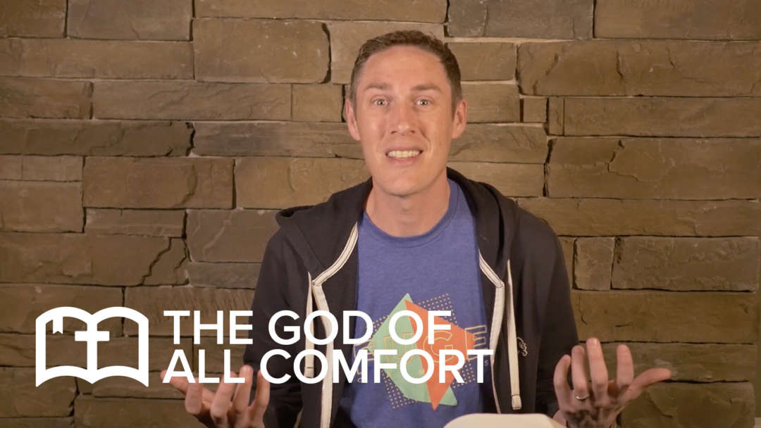 Table Talk: The God of All Comfort