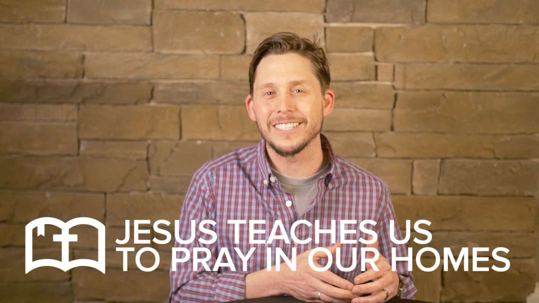 Table Talk: Jesus Teaches Us To Pray In Our Homes