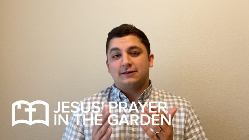 Table Talk: Jesus' Prayer in the Garden
