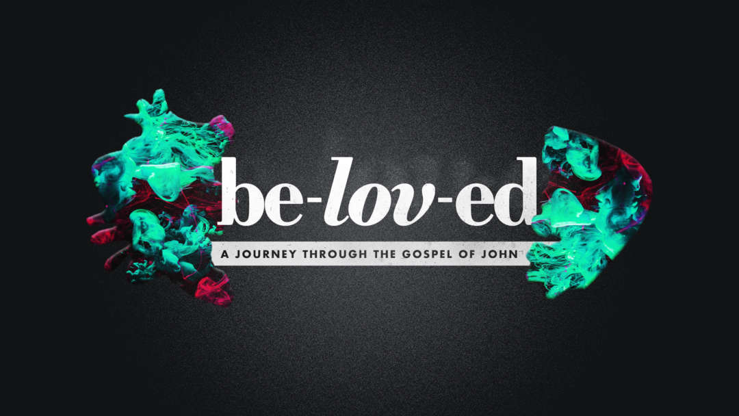 Beloved - A Journey Through The Gospel Of John