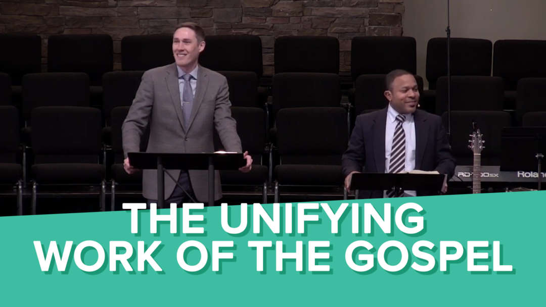 The Unifying Work of the Gospel