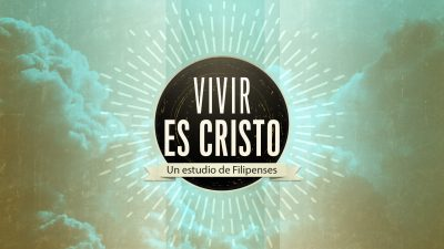 Vivir es Cristo