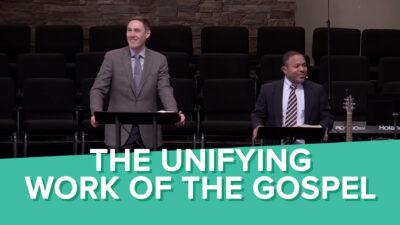The Unifying Work of the Gospel